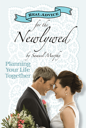 Real Advice for the Newlywed: Planning Your Life Together